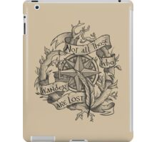 """Not all those who wander are lost"" iPad Case/Skin"