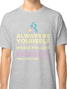 Always Love Celestia Classic T-Shirt
