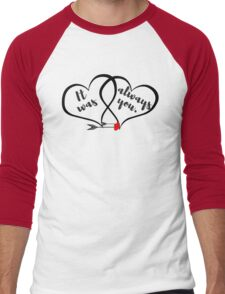 It Was Always You-Double Hearts Valentines Day Men's Baseball ¾ T-Shirt