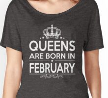 QUEEN ARE BORN IN FEBRUARY Women's Relaxed Fit T-Shirt