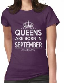 QUEEN ARE BORN IN SEPTEMBER Womens Fitted T-Shirt