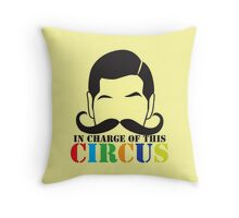 In Charge of this Circus! with ringmaster and a twirly moustache  Throw Pillow