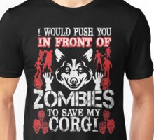 I Push You In Front Of Zombies To Save My Corgi Funny Corgi Shirts Unisex T-Shirt