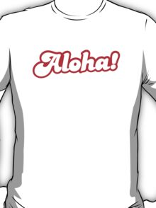 ALOHA! hello from Hawaii T-Shirt