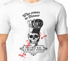Who comes to Diner - The chef has a deadly taste Unisex T-Shirt