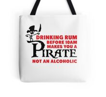 Drinking rum before 10am like a pirate Tote Bag