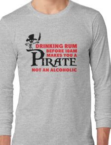 Drinking rum before 10am like a pirate Long Sleeve T-Shirt