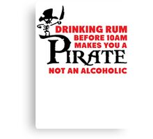 Drinking rum before 10am like a pirate Canvas Print
