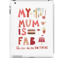 My Mum is Fab iPad Case/Skin