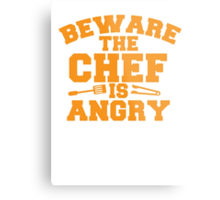 BEWARE the CHEF is ANGRY!  Metal Print