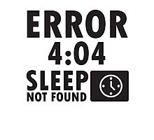 Error 4:04 - Sleep not found Photographic Print