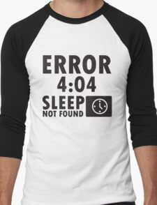 Error 4:04 - Sleep not found Men's Baseball ¾ T-Shirt