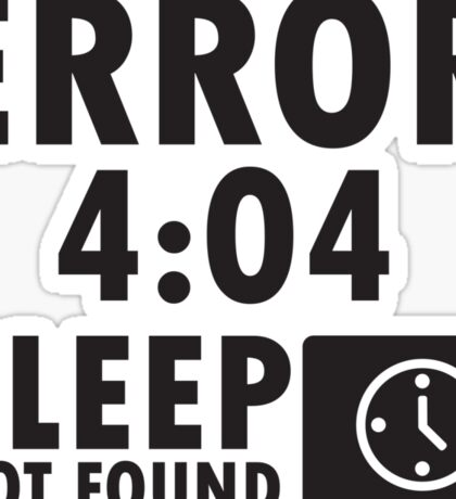 Error 4:04 - Sleep not found Sticker