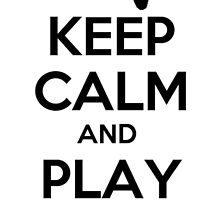 keep calm and play playstation by pedro rocker
