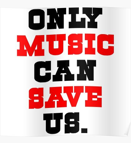 Only Music Can Save Us. (3) Poster