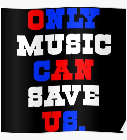 Only Music Can Save Us. (4) Poster