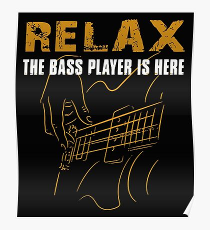 Bass Player -Relax The Bass Player Is Here Poster