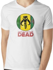 """You're No Good To Me Dead"" Mandalorian Crest : Inspired by Star Wars Mens V-Neck T-Shirt"