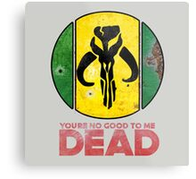 """""""You're No Good To Me Dead"""" Mandalorian Crest : Inspired by Star Wars Metal Print"""
