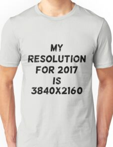 My resolution for 2017 is 3840x2160 Unisex T-Shirt