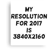 My resolution for 2017 is 3840x2160 Canvas Print