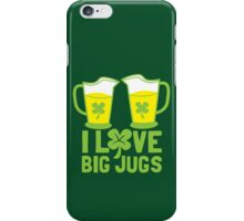 I love BIG JUGS green shamrocks St Patricks day beer jugs iPhone Case/Skin