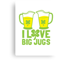 I love BIG JUGS green shamrocks St Patricks day beer jugs Canvas Print