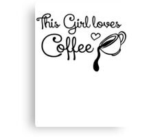 This girl loves coffee Canvas Print