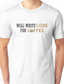 Will write code for coffee Unisex T-Shirt