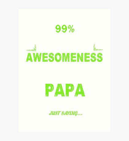 Awesome child of Papa Art Print
