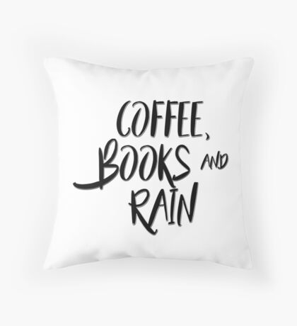 Coffee, books and rain Throw Pillow