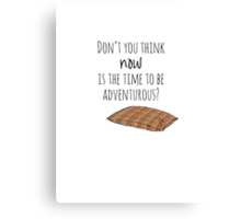Time to be adventurous Canvas Print