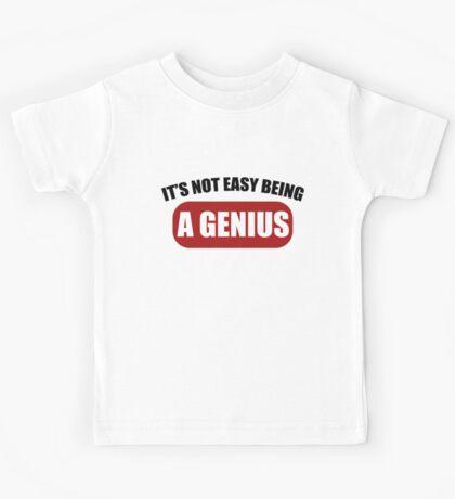 It's Not Easy Being a Genius Kids Tee