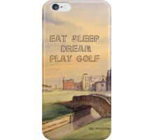 EAT SLEEP DREAM PLAY GOLF iPhone Case/Skin