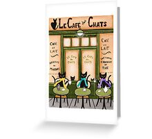 Le Cafe des Chats Greeting Card