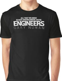 Gary Numan Engineers Quote Graphic T-Shirt