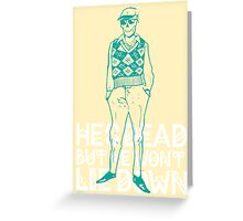 He's dead but he won't lie down! Greeting Card
