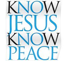 Know Jesus Know Peace Poster