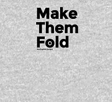 Make them fold Unisex T-Shirt