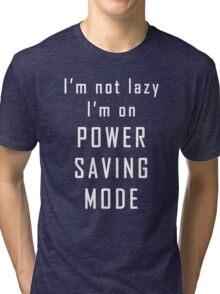 Funny I'm Not Lazy Power Saving Mode Graphic Novelty Tri-blend T-Shirt