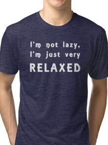 I'm Not Lazy Just Very Relaxed Funny Saying Graphic Tri-blend T-Shirt