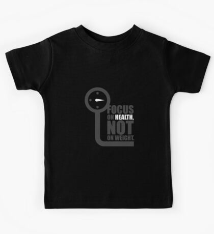 Focus on health not on weight - Gym Motivational Quote Kids Tee