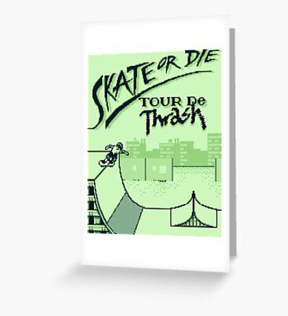 Skate or Die tour de Thrash (Game Boy) Greeting Card
