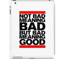 Bad Meaning Good iPad Case/Skin