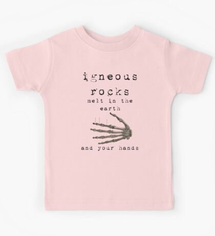 Igneous Rocks Melt in Earth and Hands Kids Tee