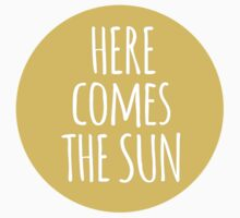 here comes the sun, word art, text design  Kids Clothes
