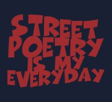 Street Poetry Is My Everyday by forgottentongue