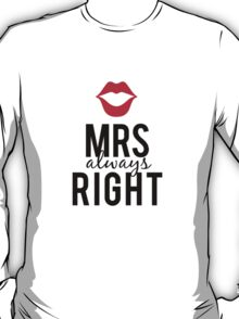 Mrs always right text design with red lips  T-Shirt