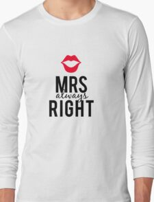 Mrs always right text design with red lips  Long Sleeve T-Shirt