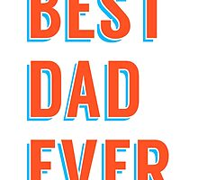 Best dad ever, word art, text design by beakraus